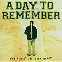 For Those Who Have A Heart by A Day To Remember (2007-01-23)