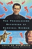 The Troublesome Offspring of Cardinal Guzman by Louis de Bernieres (1998-09-01) - Louis de Bernieres