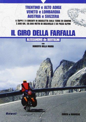 Il giro della farfalla. 9 tappe e 9 circuiti in bicicletta sulle terre di confine 2.000 km, 50.000 metri di dislivello e 50 passi alpini por Alessandro De Bertolini