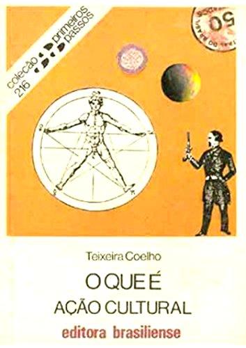 O que é ação cultural (Primeiros Passos) (Portuguese Edition) por Jose Teixeira Coelho Netto