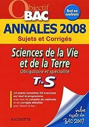 Sciences de la Vie et de la Terre Tle S : Annales 2008