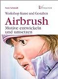 Airbrush: Motive entwickeln und umsetzen