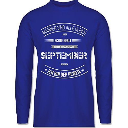 Shirtracer Geburtstag - Echte Kerle Werden IM September Geboren - Herren Langarmshirt Royalblau