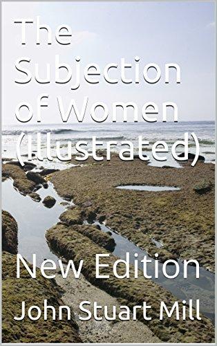 The Subjection of Women (Illustrated): New Edition (English Edition) por John Stuart Mill