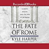 The Fate of Rome - Climate, Disease, and the End of an Empire - Format Téléchargement Audio - 26,89 €