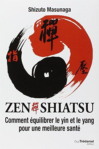 Zen shiatsu : Comment équilibrer le yin et le yang pour une meilleure santé