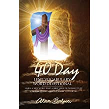 Lent Devotional & Daily Bible Study: 40 Day Lent Vocabulary Word Devotional: Learn a New Word, Read a Bible Verse or Passage, Study a Devotion and Apply The Lesson To Your Life (English Edition)