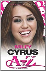 Miley Cyrus A-Z by Sarah Oliver (2011-03-01)
