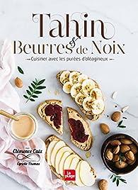 Tahin et beurres de noix par Clémence Catz