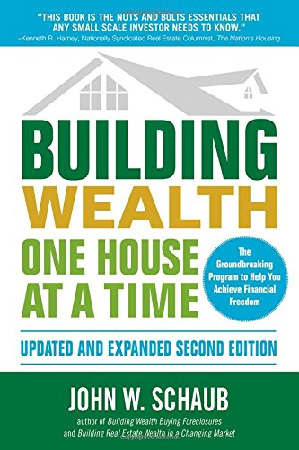 Building Wealth One House at a Time, Updated and Expanded, Second Edition por John Schaub