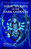 Yogic Secrets of the Dark Goddess (English Edition)