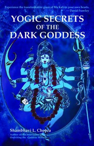 Yogic Secrets of the Dark Goddess (English Edition)