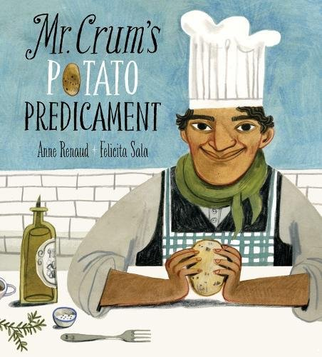 Mr. Crum's Potato Predicament por Anne Renaud