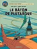 bâton de Plutarque (Le) : Les aventures de Blake et Mortimer. 22 |