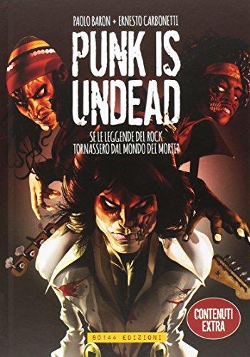 Punk is undead. Se le leggende del rock tornassero dal mondo dei morti?: 1