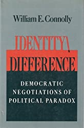 Identity-Difference: Democratic Negotiations of Political Paradox by William E. Connolly (1991-02-25)