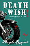 Death Wish (Lana Harvey, Reapers Inc. Book 5) by Angela Roquet