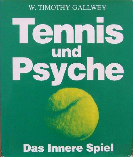 Tennis und Psyche. Das Innere Spiel
