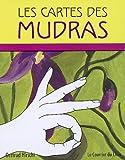 Les cartes des Mudras - 68 Mudras pour le Corps, l'ame et l'Esprit - Le Courrier du Livre - 11/05/2009