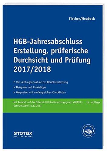 HGB-Jahresabschluss - Erstellung, prüferische Durchsicht und Prüfung 2017/18: Mittelständische Unternehmen Erläuterungen, Beratungshinweise, Checklisten und Materialien