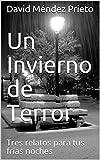 Un Invierno de Terror: Tres relatos para tus frías noches (DDJ Terror nº 2)