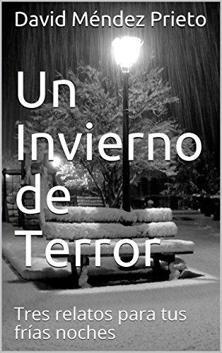 Un Invierno de Terror: Tres relatos para tus frías noches (DDJ Terror nº 2) (Spanish Edition)