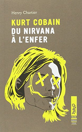 Kurt Cobain, du Nirvana  l'enfer