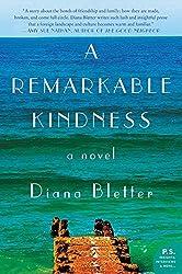 A Remarkable Kindness: A Novel by Diana Bletter (2015-08-11)