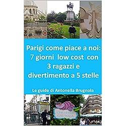 Parigi come piace a noi: 7 giorni low cost con 3 ragazzi e divertimento a 5 stelle