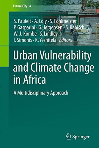 Urban Vulnerability and Climate Change in Africa: A Multidisciplinary Approach (Future City)