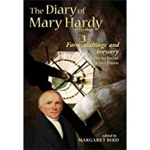 The Diary of Mary Hardy 1773-1809, with the diary of Henry Raven: 3. Farm, maltings and brewery 1793-1797