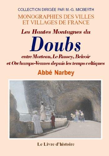 Le Doubs (les Hautes Montagnes du) Entre Morteau, le Russey, Belvoir et Orchamps -Vennes
