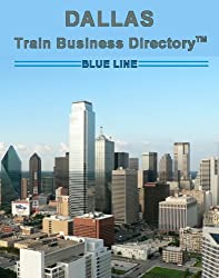 Dallas 'Blue Line' Light Rail Train Business Directory Travel Guide