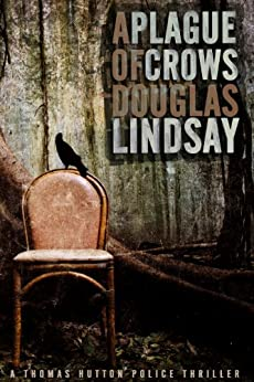 A Plague of Crows (DS Thomas Hutton 2) by [Lindsay, Douglas]