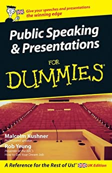 Public Speaking and Presentations for Dummies von [Kushner, Malcolm, Yeung, Rob]