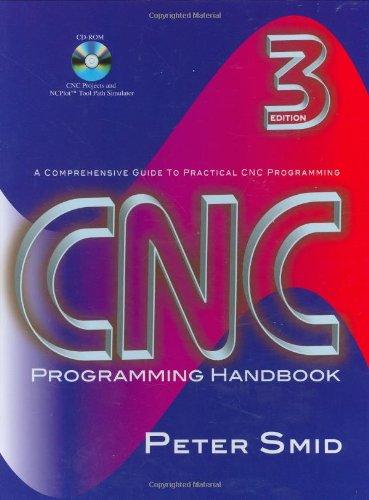 Preisvergleich Produktbild CNC Programming Handbook: A Comprehensive Guide to Practical CNC Programming [With CDROM]