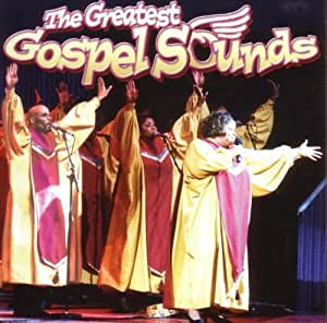 The Greatest Gospel Sounds