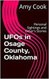 UFOs  in  Osage County, Oklahoma: Personal Sightings and Other's Stories (English Edition)