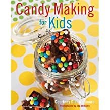 [CANDY MAKING FOR KIDS BY (Author)Whitmore, Courtney Dial]Hardcover(Aug-2012)