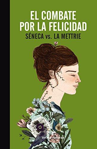 El combate por la felicidad (La muchacha de dos cabezas) por Lucio Anneo Séneca