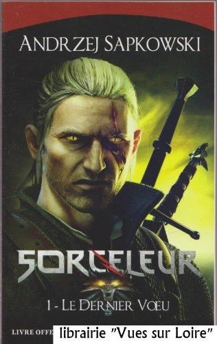 Sorceleur (1/ Le dernier voeu)