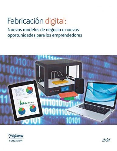Fabricación digital: Nuevos modelos de negocio y nuevas oportunidades por Fundación Telefónica