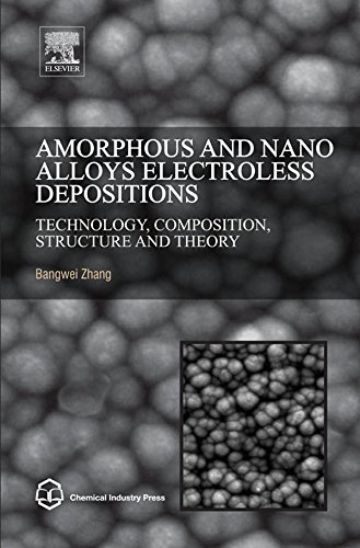 amorphous-and-nano-alloys-electroless-depositions-technology-composition-structure-and-theory