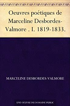 Oeuvres poétiques de Marceline Desbordes-Valmore . I. 1819-1833. par [Desbordes-Valmore, Marceline ]