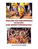 Améliore tes performances en un été avec Basket Performance...
