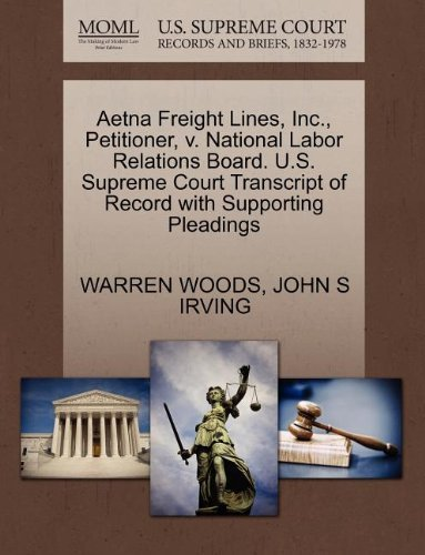 aetna-freight-lines-inc-petitioner-v-national-labor-relations-board-us-supreme-court-transcript-of-r