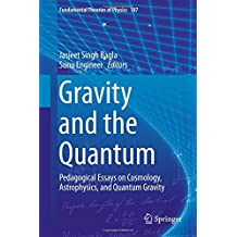 Gravity and the Quantum: Pedagogical Essays on Cosmology, Astrophysics, and Quantum Gravity (Fundamental Theories of Physics)