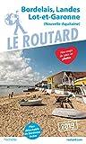 Guide du Routard Bordelais, Landes, Lot-et-Garonne 2019 - (Nouvelle-Aquitaine)