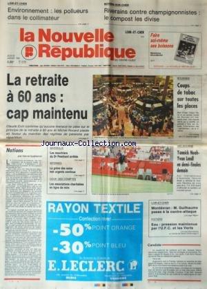 NOUVELLE REPUBLIQUE (LA) [No 13775] du 25/01/1990 - ENVIRONNEMENT / LES POLLUEURS DANS LE COLLIMATEUR - LA RETRAITE A 60 ANS / CAP MAINTENU - NATIONS PAR GUENERON - MARSEILLE / LES MEURTRIERS DU DR PESCHARD ARRETES - NOAH ET LANDL A MELBOURNE - MONTEVAN / GUILHAUME PASSE A LA CONTRE-ATTAQUE
