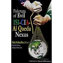 Fulcrum of Evil: ISI-CIA-Al Qaeda Nexus